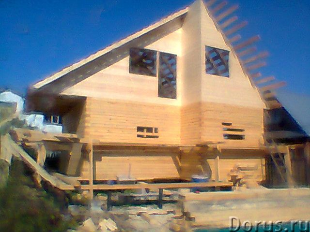 Плотники без посредников - Строительные услуги - Строительство из дерева домов, бань, фундамент, кры..., фото 3